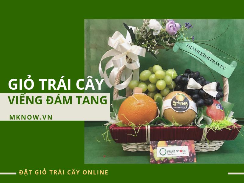 Đặt giỏ trái cây viếng đám tang tại TPHCM - Nhiều mẫu đẹp, 100% trái cây nhập khẩu, giao tận nơi