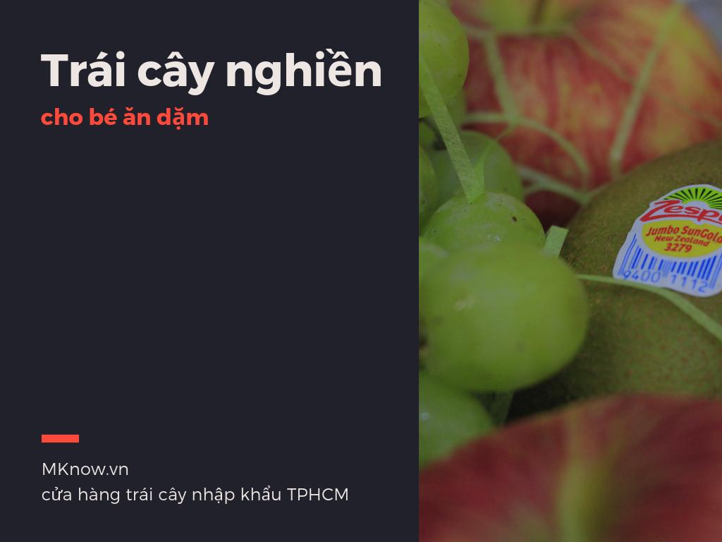 Trái cây trẻ ăn dặm - cách chế biến trái cây nghiền để bé hấp thu trọn vẹn vitamin tự nhiên
