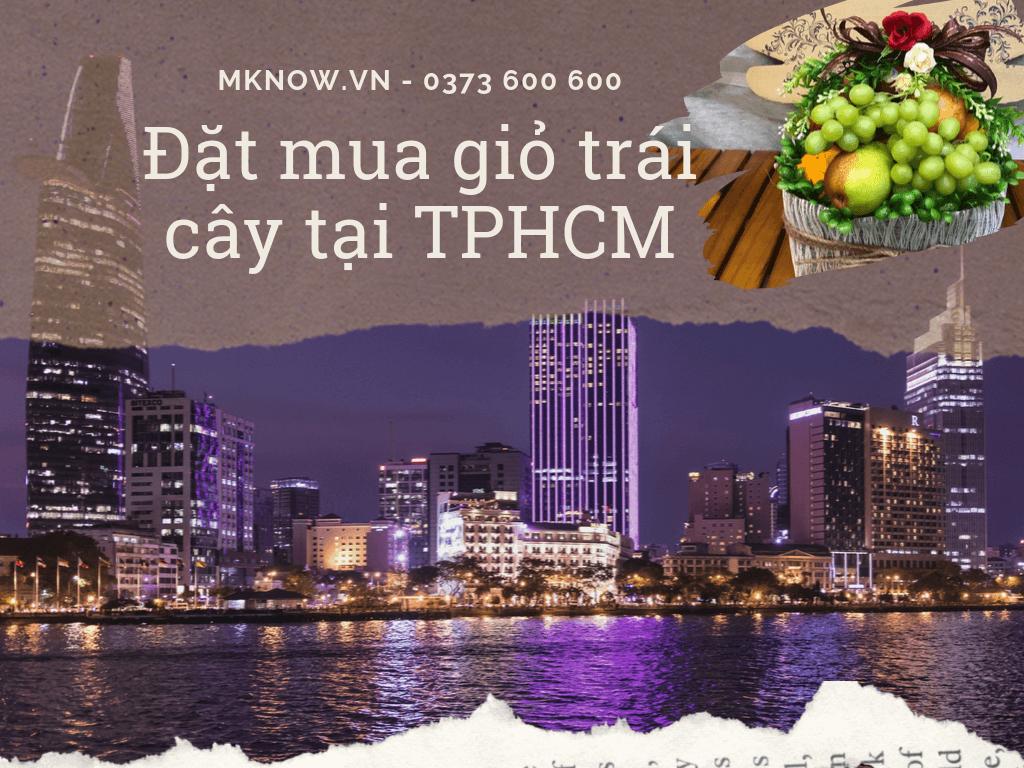 Đặt mua giỏ trái cây ở đâu TPHCM? Shop trái cây nhập khẩu chính vụ theo mùa MKnow