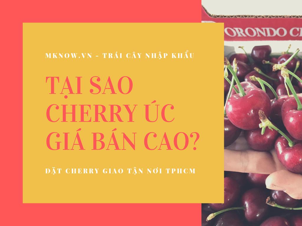 Cherry Úc bao nhiêu 1kg? - Tại sao Cherry Úc luôn có giá cao hơn Cherry các nước khác?